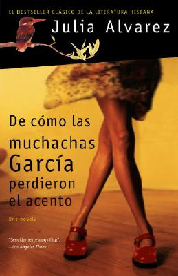 De Como Las Muchachas Garcia Perdieron el Acento/ How the Garcia Girls Lost their Accent By Alvarez, Julia/ Guhl, De Mercedes (TRN)